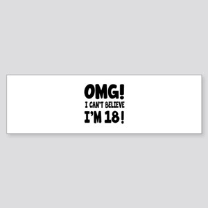 Omg I Can't Believe I Am 18 Sticker (Bumper)