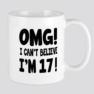 Omg I Can't Believe I Am 17 Mug