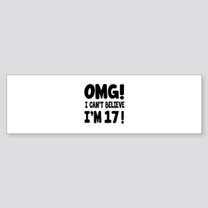 Omg I Can't Believe I Am 17 Sticker (Bumper)
