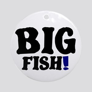 BIG FISH! Round Ornament