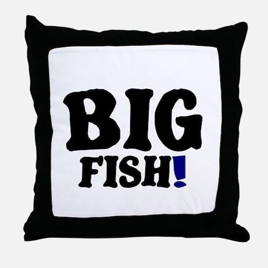 BIG FISH! Throw Pillow