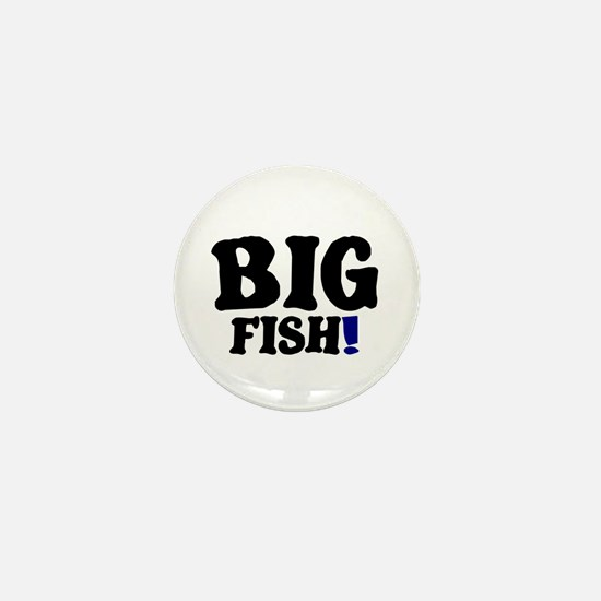 BIG FISH! Mini Button