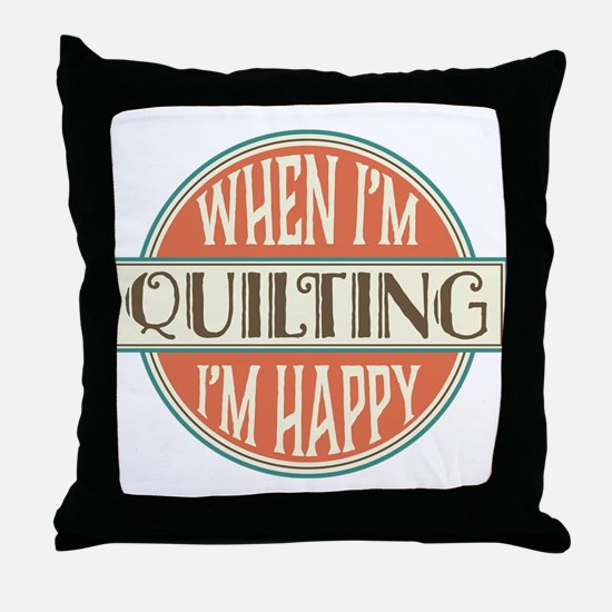 happy quilter Throw Pillow