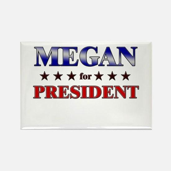 MEGAN for president Rectangle Magnet