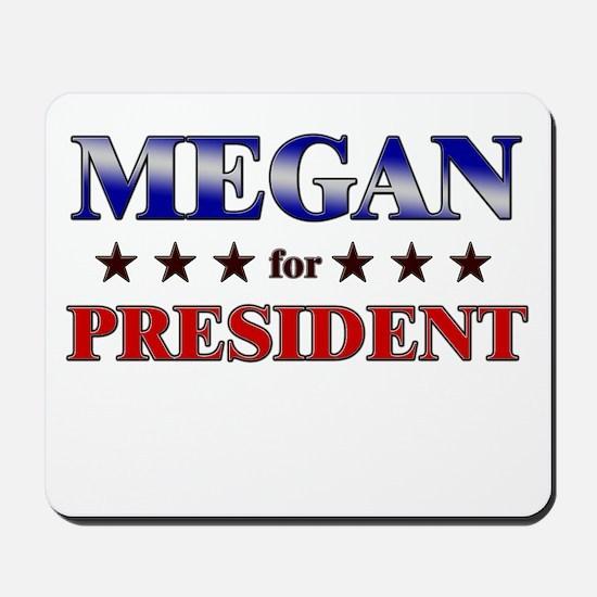 MEGAN for president Mousepad