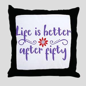 Life's Better After 50 Throw Pillow
