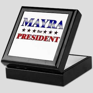 MAYRA for president Keepsake Box