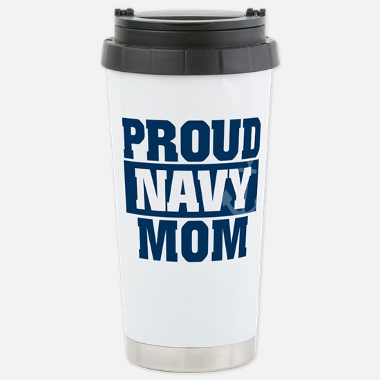 US Navy Proud Navy Mom Stainless Steel Travel Mug