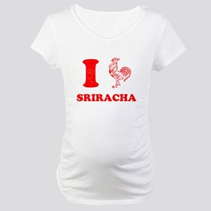 I Love Sriracha Maternity T-Shirt