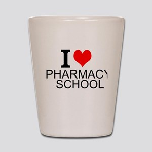 I Love Pharmacy School Shot Glass