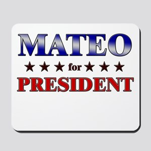 MATEO for president Mousepad
