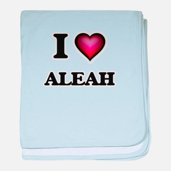 I Love Aleah baby blanket