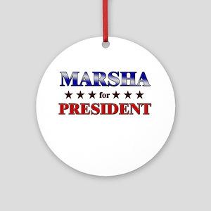 MARSHA for president Ornament (Round)