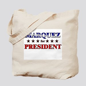 MARQUEZ for president Tote Bag