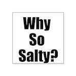 Why So Salty? Sticker