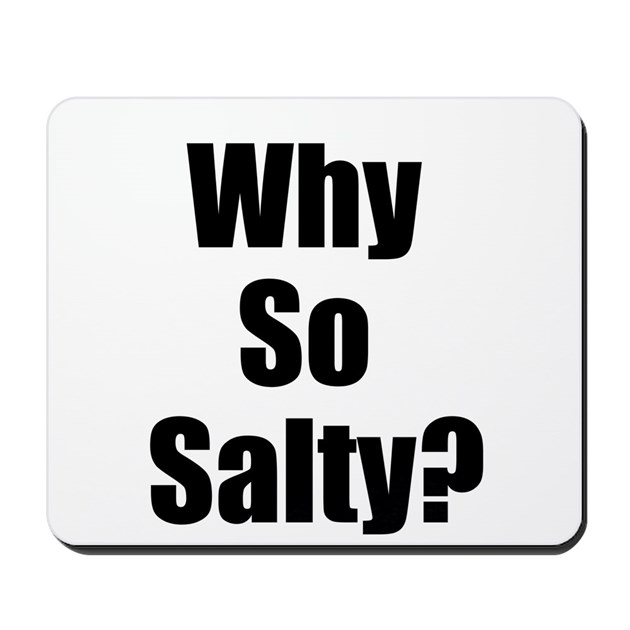 Why So Salty? Mousepad...
