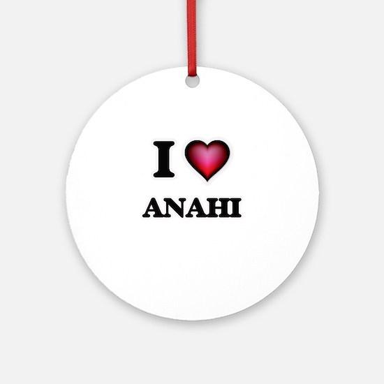 I Love Anahi Round Ornament