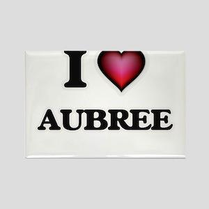 I Love Aubree Magnets