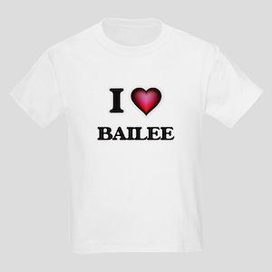 I Love Bailee T-Shirt