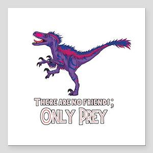 Bilociraptor - There Are No Friends ONLY PREY Squa