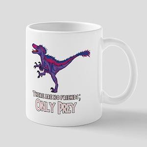 Bilociraptor - There Are No Friends ONLY PREY Mugs