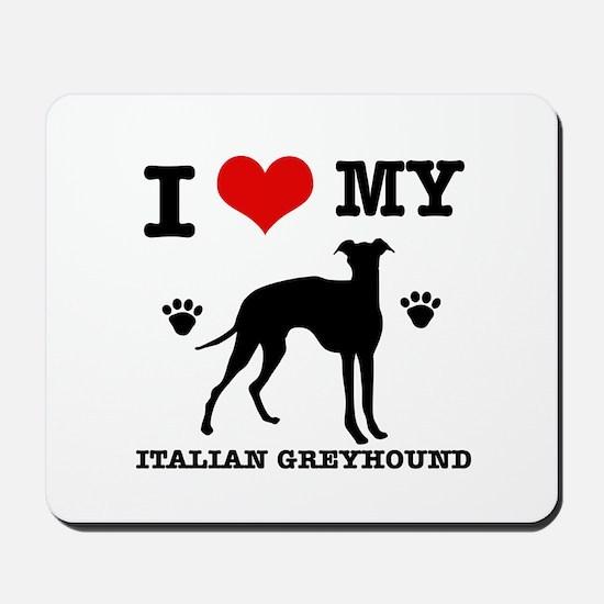 I Love My Italian Greyhound Mousepad