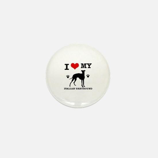 I Love My Italian Greyhound Mini Button