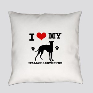 I Love My Italian Greyhound Everyday Pillow