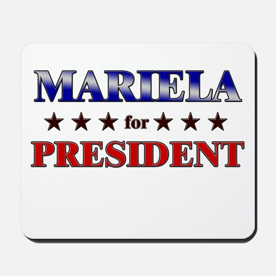 MARIELA for president Mousepad