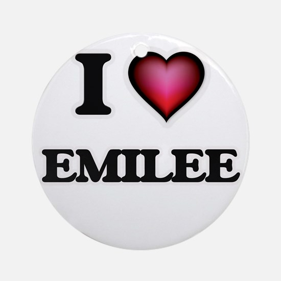 I Love Emilee Round Ornament