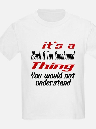 Black & Tan Coonhound Thing Dog T-Shirt