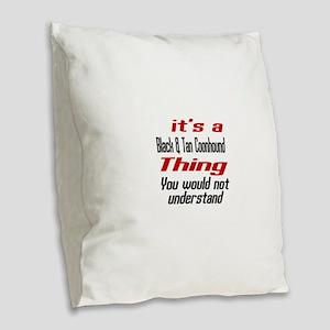 Black & Tan Coonhound Thing Do Burlap Throw Pillow