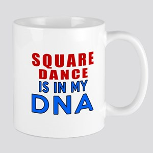 Square Dance Is In My DNA Mug