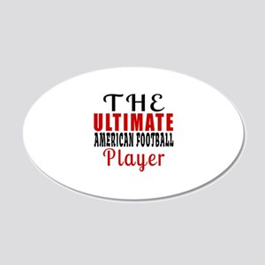 The Ultimate American Footba 20x12 Oval Wall Decal