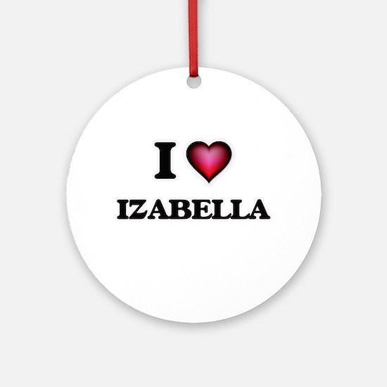 I Love Izabella Round Ornament