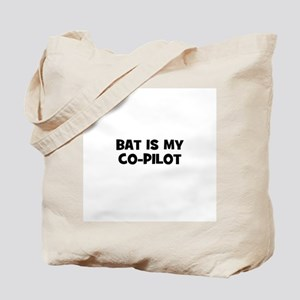 bat is my co-pilot Tote Bag