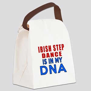 Irish Step Dance Is In My DNA Canvas Lunch Bag