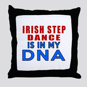 Irish Step Dance Is In My DNA Throw Pillow