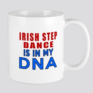 Irish Step Dance Is In My DNA Mug