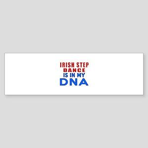 Irish Step Dance Is In My DNA Sticker (Bumper)