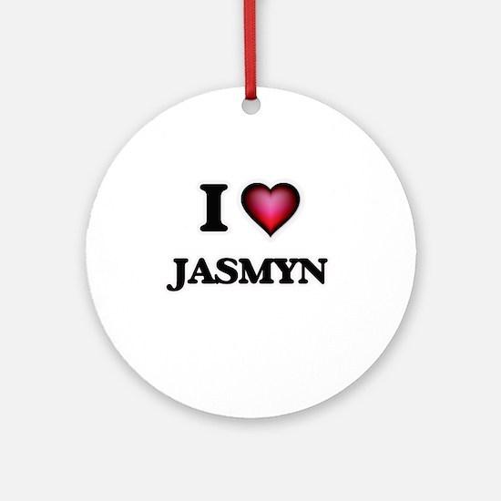 I Love Jasmyn Round Ornament
