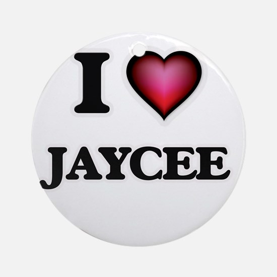 I Love Jaycee Round Ornament