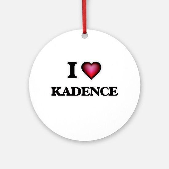 I Love Kadence Round Ornament