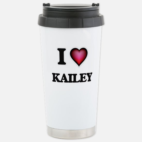 I Love Kailey Stainless Steel Travel Mug
