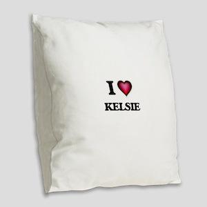 I Love Kelsie Burlap Throw Pillow