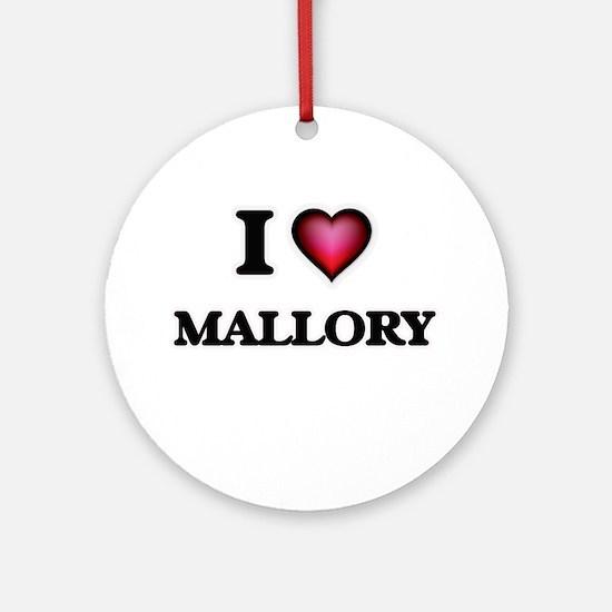 I Love Mallory Round Ornament
