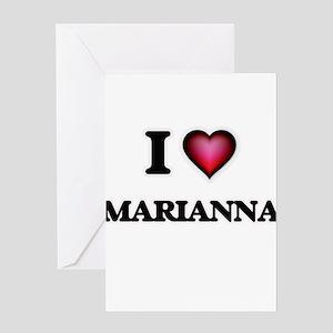 I Love Marianna Greeting Cards