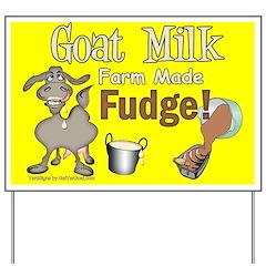 Goat Milk Fudge Yard Sign