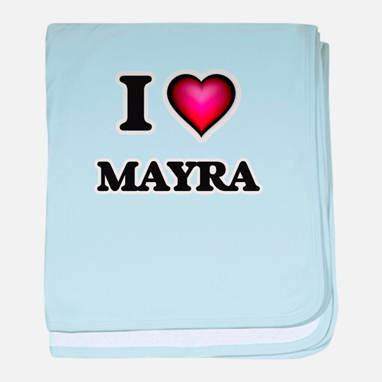 I Love Mayra baby blanket