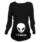 I Believe In Aliens Long Sleeve Maternity T-Shirt